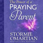 The Power of a Praying Parent, Stormie Omartian