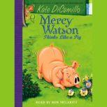 Mercy Watson #5: Mercy Watson Thinks Like a Pig, Kate DiCamillo