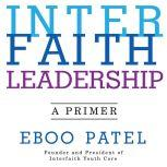 Interfaith Leadership A Primer, Eboo Patel