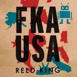 FKA USA A Novel, Reed King