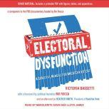 Electoral Dysfunction A Survival Manual for American Voters, Victoria Bassetti
