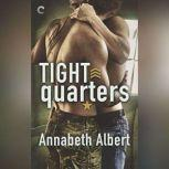 Tight Quarters (Out of Uniform), Annabeth Albert