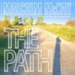 The Path, Malcolm McKay