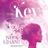 In the Key of Nira Ghani, Natascha Deen