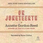 On Juneteenth, Annette Gordon-Reed