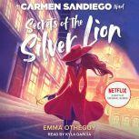 Secrets of the Silver Lion A Carmen Sandiego Novel, Emma Otheguy