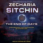 The End of Days Armageddon and Prophecies of the Return, Zecharia Sitchin