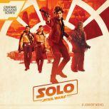 Solo: A Star Wars Story Junior Novel, Joe Schreiber