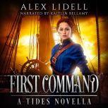 First Command: A Tides Novella, Alex Lidell
