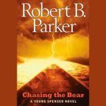 Chasing the Bear, Robert B. Parker