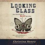 Looking Glass, Christina Henry