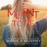 Meant to Be, Monica Murphy