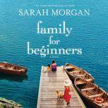 Family for Beginners A Novel, Sarah Morgan