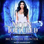 Moon Tortured, McKenzie Hunter