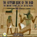 The Egyptian Book Of The Dead - The Ancient Science Of Life After Death - Part 6, Geoffrey Giuliano and  The Icon Players