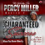 Guaranteed Success When You Never Give Up, Percy Master P Miller