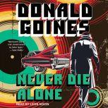 Never Die Alone, Donald Goines