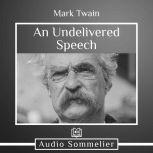 An Undelivered Speech, Mark Twai