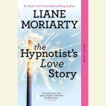 The Hypnotist's Love Story, Liane Moriarty