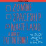 Zombie Spaceship Wasteland A Book by Patton Oswalt, Patton Oswalt