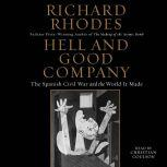 Hell and Good Company The Spanish Civil War and the World it Made, Richard Rhodes