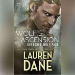 Wolf's Ascension Cherchez Wolf Pack, Book 1, Lauren Dane