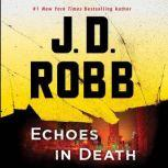 Echoes in Death, J. D. Robb