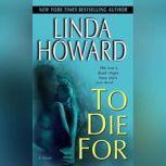 To Die For, Linda Howard