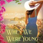 When We Were Young, Jaclyn Goldis