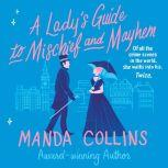 A Lady's Guide to Mischief and Mayhem, Manda Collins