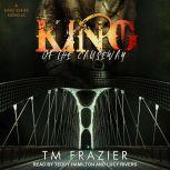 King of the Causeway A King Series Novella, T. M. Frazier
