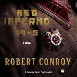 Red Inferno 1945, Robert Conroy