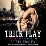 Trick Play, Eden Finley