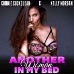 Another Woman in My Bed : Cuckqueans 2 (Threesome Erotica BDSM Erotica Lesbian Erotica), Connie Cuckquean