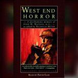 The West End Horror A Posthumous Memoir of John H. Watson, M.D., Nicholas Meyer