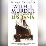 Lusitania An Epic Tragedy, Diana Preston