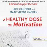 A Healthy Dose of Motivation, Jack Canfield