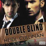 Double Blind, Heidi Cullinan