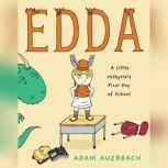 Edda A Little Valkyrie's First Day of School, Adam Auerbach