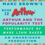 Arthur and the Popularity Test A Marc Brown Arthur Chapter Book #12, Marc Brown