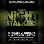 The Night Stalkers Top Secret Missions of the U.S. Army's Special Operations Aviation Regiment, Michael J. Durant