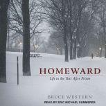 Homeward Life in the Year After Prison, Bruce Western