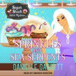 Sprinkles and Sea Serpents, Danielle Garrett