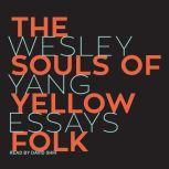 The Souls of Yellow Folk Essays, Wesley Yang