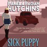 Sick Puppy (Maggie 2) A What Doesn't Kill You Romantic Mystery, Pamela Fagan Hutchins