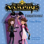 My Sister the Vampire #4: Vampalicious!, Sienna Mercer