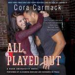 All Played Out A Rusk University Novel, Cora Carmack