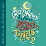 Good Night Stories for Rebel Girls 2, Francesca Cavallo