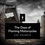 The Days of Flaming Motorcycles A Short Horror Story, Catherynne M. Valente