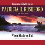 When Shadows Fall, Patricia H. Rushford